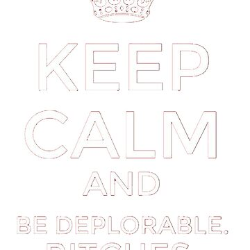 Keep calm and be deplorables by davidpham