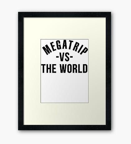 Megatrip vs. the World Framed Print
