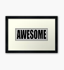 AWESOME, causing, feelings, great, admiration, respect, fear, Framed Print