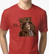 Fur Sure - Workaholics Tri-blend T-Shirt