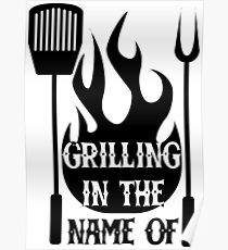 Grilling In The Name Of Poster