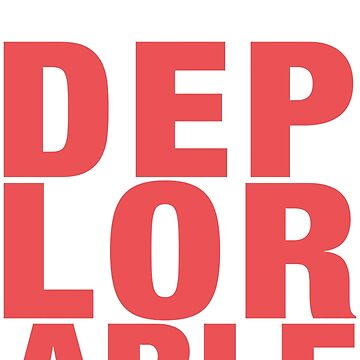 I Am Deplorable by PoliticalShirts