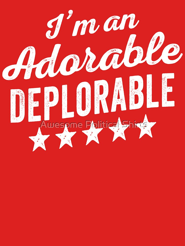 Adorable Deplorable by PoliticalShirts