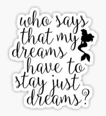 Who says that my dreams have to stay just dreams? Sticker