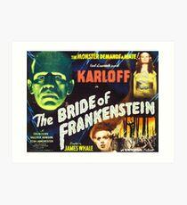 Bride of Frankenstein - The Monster Demands a Bride! Art Print