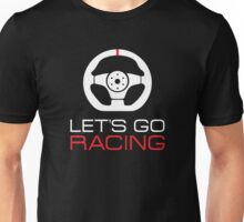 Let's go racing! Unisex T-Shirt