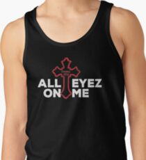 All Eyez On Me Gear and Apparel - Best Designs T-Shirt