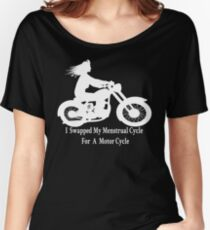 I swapped my menstrual cycle for a motor cycle version 1 Women's Relaxed Fit T-Shirt