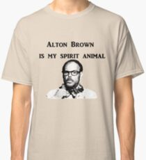 Alton Brown Is My Spirit Animal Classic T-Shirt