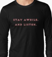 Stay Awhile Long Sleeve T-Shirt