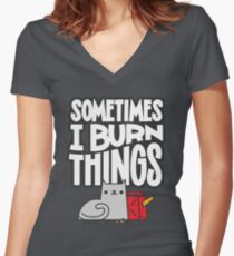 Sometimes I Burn Things Cat Women's Fitted V-Neck T-Shirt