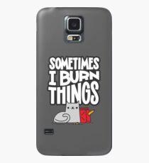 Manchmal brenne ich Dinge Katze Hülle & Klebefolie für Samsung Galaxy