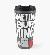 Sometimes I Burn Things Cat Travel Mug