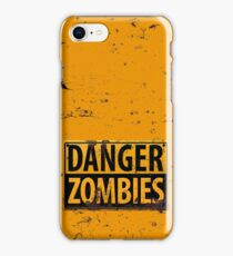 Danger : Zombies Sign iPhone Case/Skin