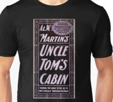 Performing Arts Posters Al W Martins Uncle Toms cabin touring the large cities in its own specially constructed train 1972 Unisex T-Shirt