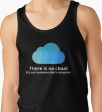 There is no cloud Tank Top
