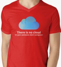 There is no cloud Mens V-Neck T-Shirt