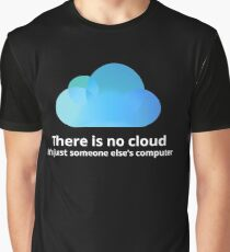 There is no cloud Graphic T-Shirt