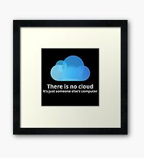 There is no cloud Framed Print