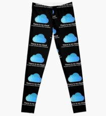 There is no cloud Leggings