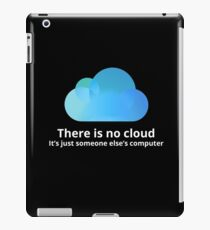 There is no cloud iPad Case/Skin
