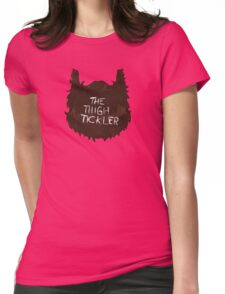 The Thigh Tickler Womens Fitted T-Shirt