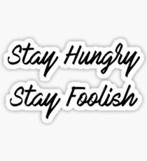 """Stay Hungry, Stay Foolish"" Sticker"