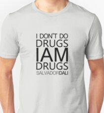 I don't do drugs I am drugs Slim Fit T-Shirt