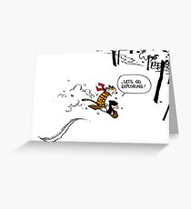 Calvin and Hobbes - Let's Go Exploring Greeting Card