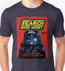 THE SEARCH FOR MORE MONEY T-Shirt