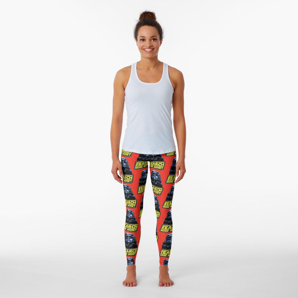 THE SEARCH FOR MORE MONEY Leggings