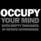 occupy your mind with empty thoughts of infinite nothingness (version 2) by titus toledo