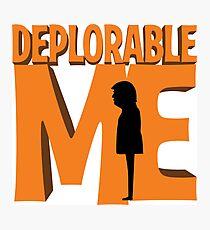 Deplorable Me Photographic Print