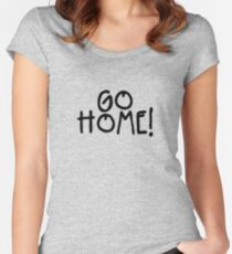 GO HOME! - Jay-Z Women's Fitted Scoop T-Shirt