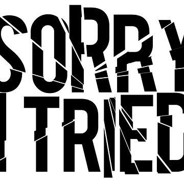 Sorry I Tried throw pillow + tote by mimeomia