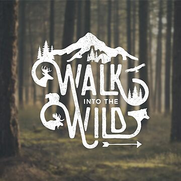 Walk Into The Wild by lefrick