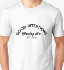 Good Intentions Paving Co. Unisex T-Shirt