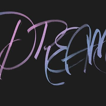 Dreams (Brush Calligraphy) by NeilK27