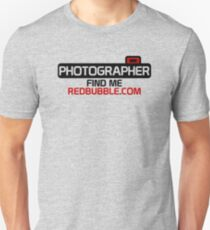 Photographer. Find Me. On Redbubble.com Unisex T-Shirt
