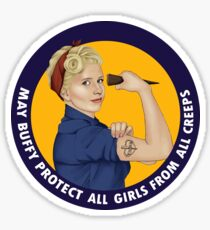 Buffy, the riveter. MAY BUFFY PROTECT YOU Sticker