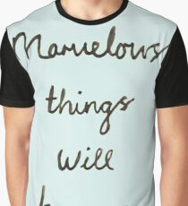 Marvelous things will happen Graphic T-Shirt