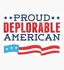 Proud Deplorable American (Trump 2016) Photographic Print