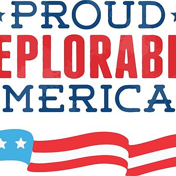 Proud Deplorable American (Trump 2016) by obamashirts