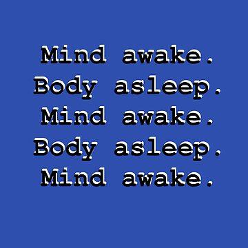 Mind awake. Body Asleep. - Mr. Robot by GaiaKi
