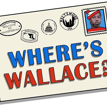 Where's Wallace? (The Wire) by BenFraternale
