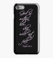 God Is Within Her She Will Not Fall Psalm 46:5 iPhone Case/Skin