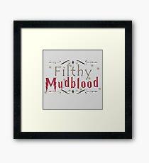 Filthy Mudblood Framed Print