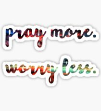 pray more, worry less Sticker