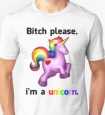 'Bitch Please, i'm a unicorn.' Shirt T-Shirt