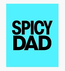 Spicy Dad Photographic Print